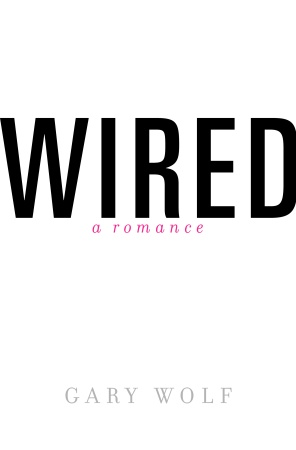 Wired: A Romance